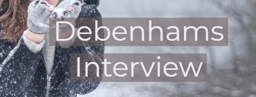 debenhams interview