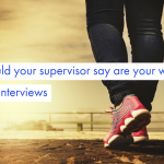 What would your supervisor say are your weaknesses?