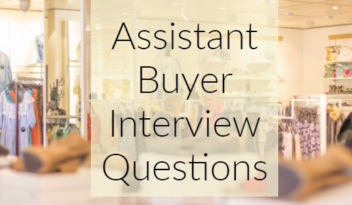 Assistant Buyer Interview Questions