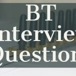 BT interview questions