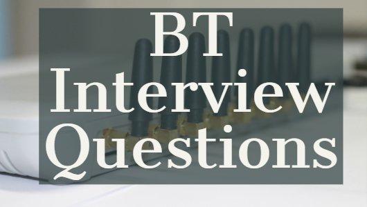 BT interview questions