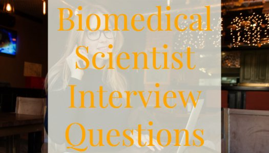Biomedical Scientist Interview Questions