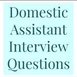 Domestic Assistant Interview Questions
