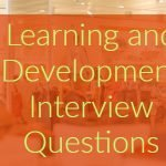 Learning and Development Interview Questions