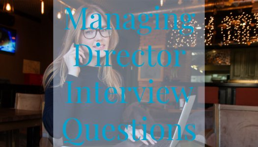 Managing Director Interview Questions