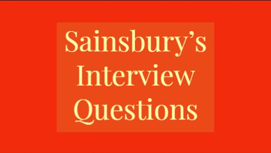 Sainsburys Interview Questions 2020