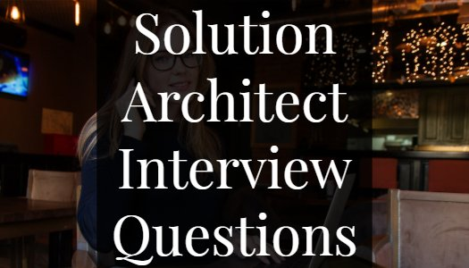 Solution Architect Interview Questions