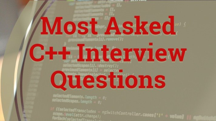 Most Asked C++ Interview Questions