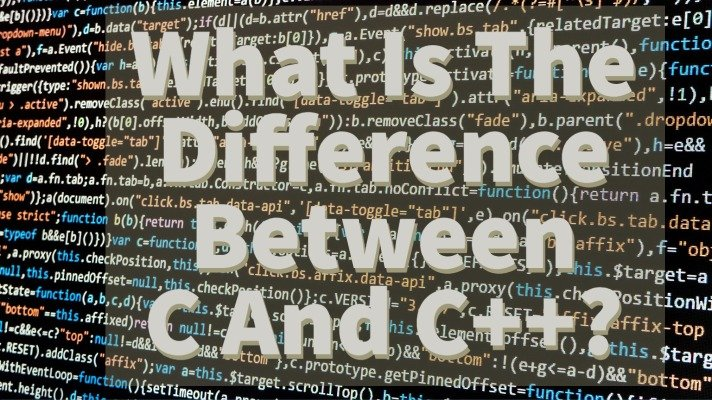 What Is The Difference Between C And C++?