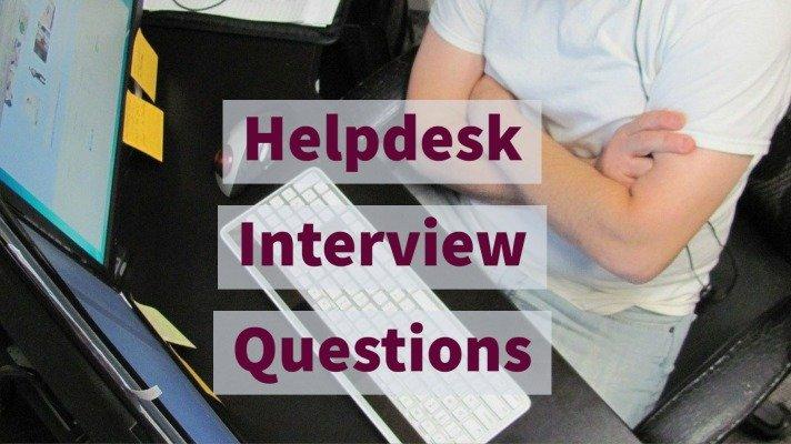 Helpdesk Interview Questions