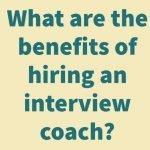 benefits of hiring interview coach