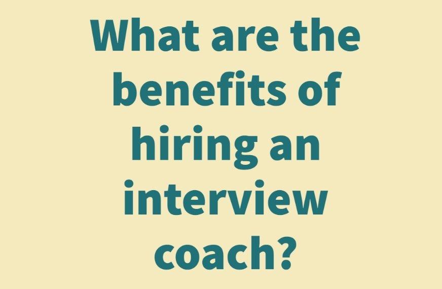 benefits of hiring interview coach