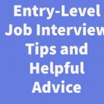 Entry-Level Job Interview Tips and Helpful Advice
