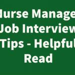 Nurse Manager Job Interview Tips - Helpful Read