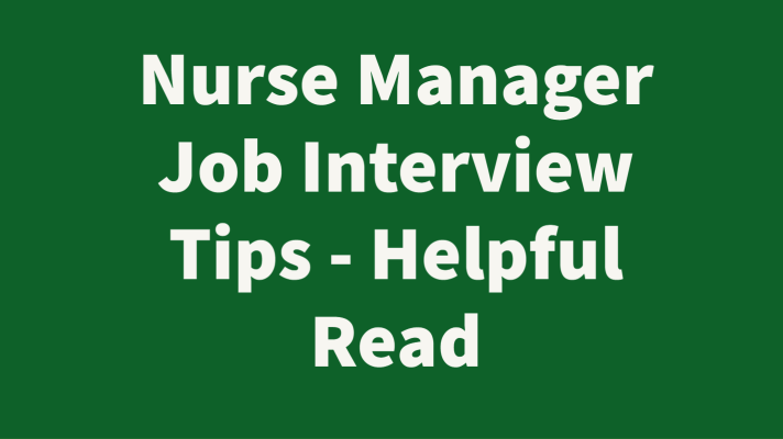 Nurse Manager Job Interview Tips - Helpful Read