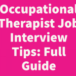 Occupational Therapist Job Interview Tips: Full Guide