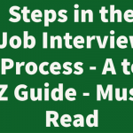 Steps in the Job Interview Process - A to Z Guide - Must Read