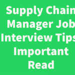 Supply Chain Manager Job Interview Tips: Important Read