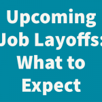 Upcoming Job Layoffs_ What to Expect