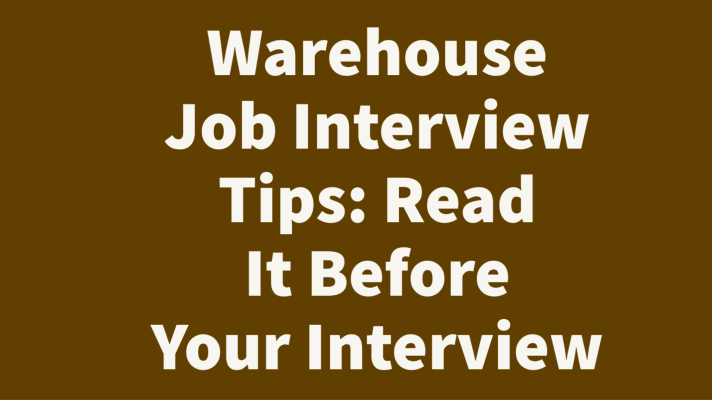 Warehouse Job Interview Tips: Read It Before Your Interview