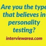 Are you the type that believes in personality testing?