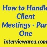 How to Handle Client Meetings - Part One