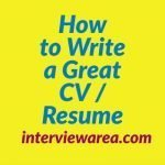 How to Write a Great CV / Resume