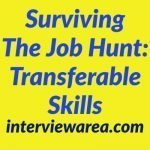 Surviving The Job Hunt Transferable Skills