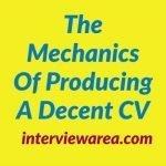 The Mechanics Of Producing A Decent CV