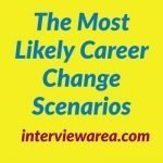 The Most Likely Career Change Scenarios