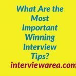 What Are the Most Important Winning Interview Tips?