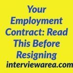 Your Employment Contract: Read This Before Resigning